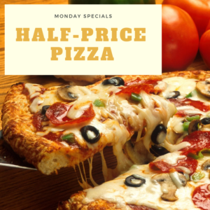 Monday Specials - Half-Price Pizza