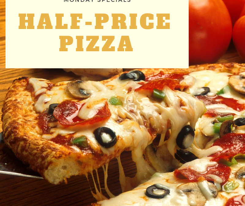 Monday Specials – Half-Price Pizza
