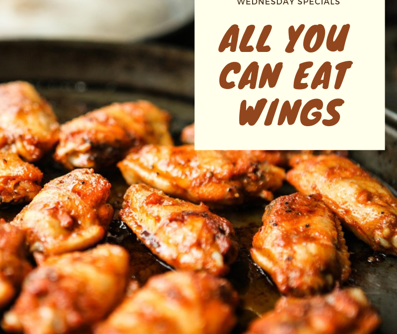 Wednesday Specials – All You Can Eat Wings